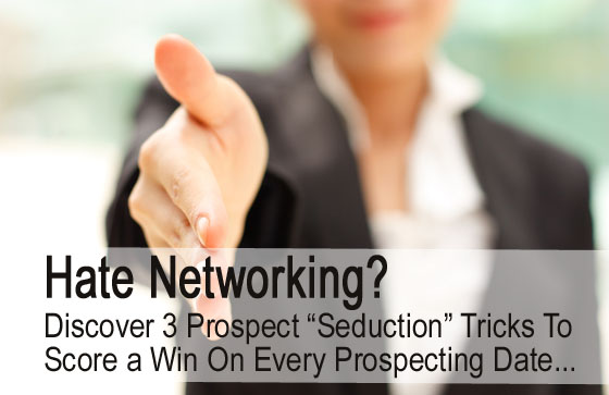 Hate Networking? Discover 3 proven