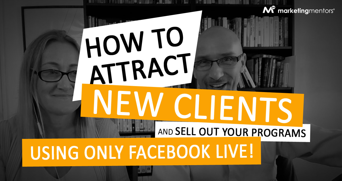 How to attract new clients using only Facebook Live...